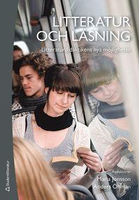 bokomslag Litteratur och läsning : litteraturdidaktikens nya möjligheter