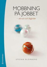 bokomslag Mobbning på jobbet : uttryck och åtgärder