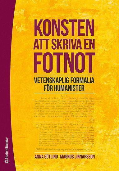 bokomslag Konsten att skriva en fotnot : vetenskaplig formalia för humanister