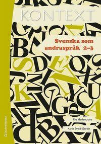 bokomslag Kontext Svenska som andraspråk 2 och 3