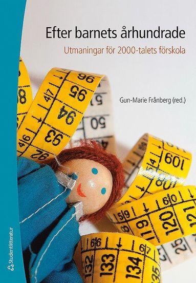 bokomslag Efter barnets århundrade - Utmaningar för 2000-talets förskola