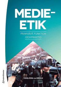 bokomslag Medieetik : framväxt, funktion, framtid