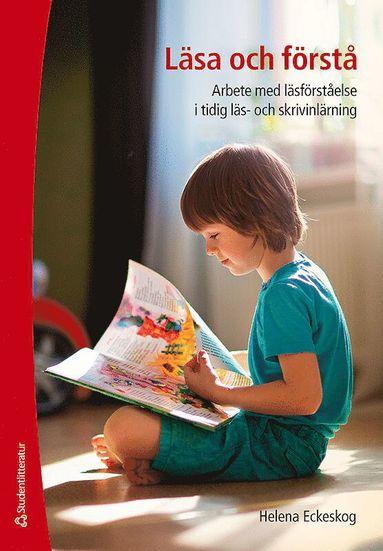 bokomslag Läsa och förstå : arbete med läsförståelse i tidig läs- och skrivinlärning