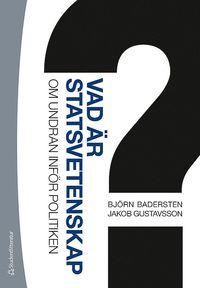 bokomslag Vad är statsvetenskap? - Om undran inför politiken (bok + digital produkt)