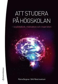 bokomslag Att studera på högskolan : studieteknik, motivation och inspiration