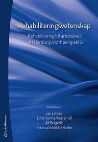 bokomslag Rehabiliteringsvetenskap - Rehabilitering till arbetslivet i ett flerdisciplinärt perspektiv