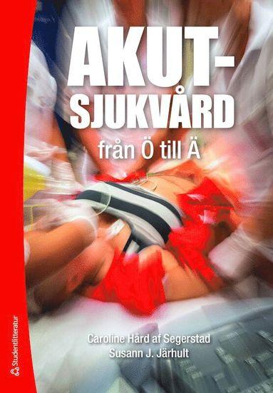 bokomslag Akutsjukvård från Ö till Ä