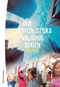 bokomslag Den kapitalistiska välfärdsstaten