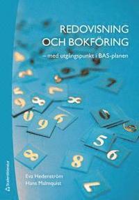 Redovisning och bokföring : med utgångspunkt i BAS-planen