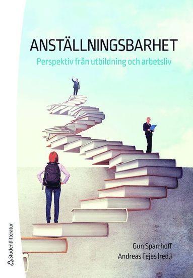 bokomslag Anställningsbarhet : perspektiv från utbildning och arbetsliv
