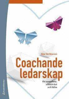 bokomslag Coachande ledarskap - för samarbete, effektivitet och hälsa