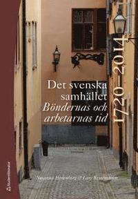 bokomslag Det svenska samhället 1720-2014 - Böndernas och arbetarnas tid (bok + digital produkt)