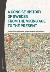 bokomslag A Concise History of Sweden from the Viking Age to the Present