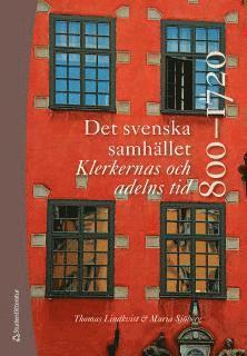 bokomslag Det svenska samhället 800-1720 - Klerkernas och adelns tid (bok + digital produkt)