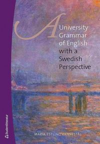 bokomslag A university grammar of English : with a Swedish perspective
