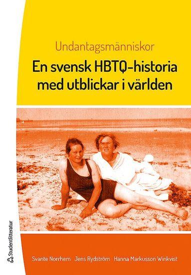 bokomslag Undantagsmänniskor : en svensk HBTQ-historia med utblickar i världen