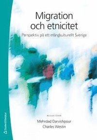 bokomslag Migration och etnicitet : perspektiv på ett mångkulturellt Sverige