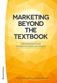 bokomslag Marketing Beyond the Textbook - Emerging Perspectives in Marketing Theory and Practice
