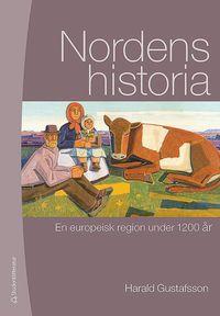 bokomslag Nordens historia : en europeisk region under 1200 år