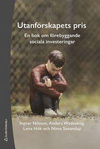 bokomslag Utanförskapets pris : en bok om förebyggande sociala investeringar