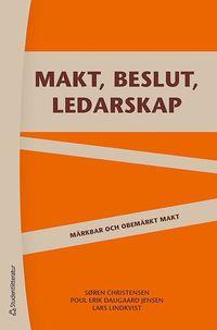 bokomslag Makt, beslut och ledarskap : märkbar och obemärkt makt