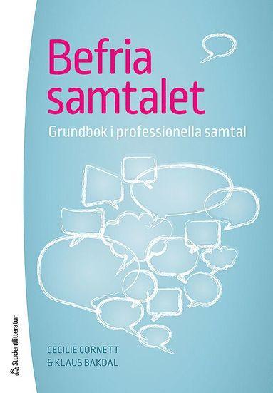 bokomslag Befria samtalet : grundbok i professionella samtal