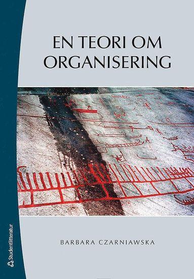 bokomslag En teori om organisering