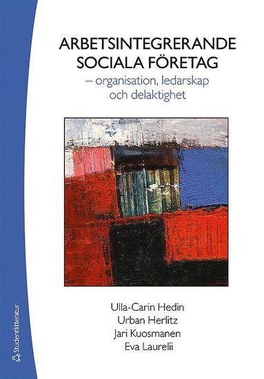 bokomslag Arbetsintegrerande sociala företag - - organisation, ledarskap och delaktighet