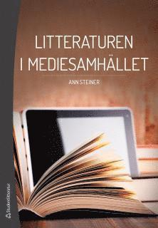 bokomslag Litteraturen i mediesamhället