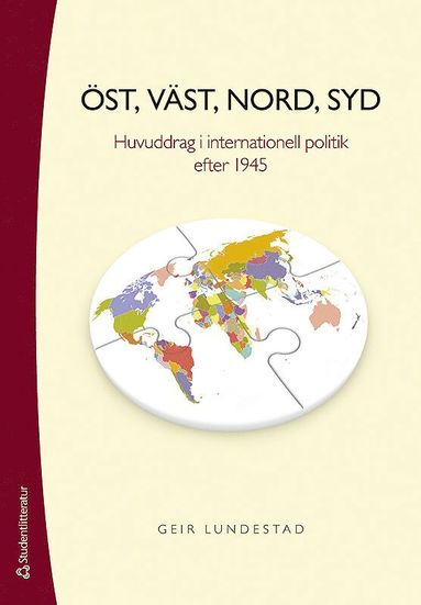 bokomslag Öst, väst, nord, syd : huvuddrag i internationell politik efter 1945