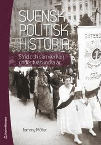 bokomslag Svensk politisk historia - Strid och samverkan under tvåhundra år