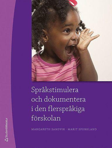 bokomslag Språkstimulera och dokumentera i den flerspråkiga förskolan