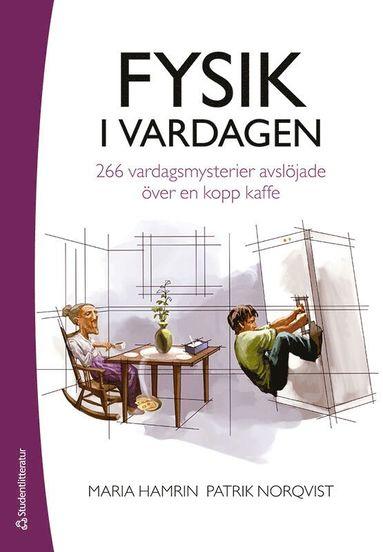 bokomslag Fysik i vardagen : 266 vardagsmysterier avslöjade över en kopp kaffe