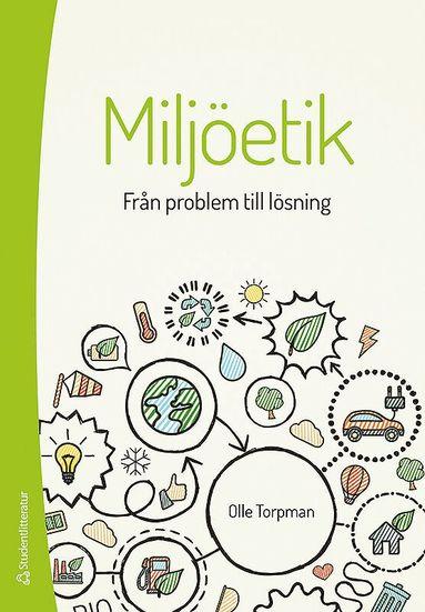 bokomslag Miljöetik : från problem till lösning