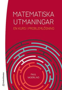 bokomslag Matematiska utmaningar - En kurs i problemlösning