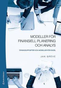 bokomslag Modeller för finansiell planering och analys : övningsuppgifter och modeller för Excel