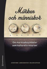 bokomslag Märken och människor : om marknadssymboler som kulturella resurser
