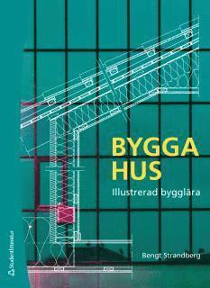 bokomslag Bygga hus - Illustrerad bygglära