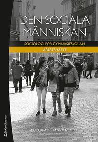 bokomslag Den sociala människan - Arbetshäfte Elevpaket - Digitalt + Tryckt - Sociologi för gymnasieskolan