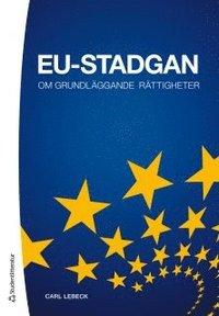 bokomslag EU-stadgan : om grundläggande rättigheter