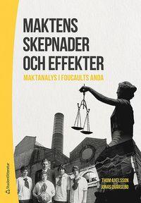 bokomslag Maktens skepnader och effekter : maktanalys i Foucaults anda