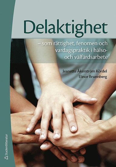 bokomslag Delaktighet : som rättighet, fenomen och vardagspraktik i hälso- och välfärdsarbete