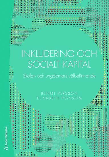 bokomslag Inkludering och socialt kapital : skolan och ungdomars välbefinnande