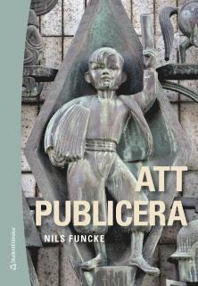 bokomslag Att publicera : etik och juridik för journalister och publicister