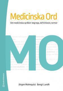 bokomslag Medicinska ord - det medicinska språket : begrepp, definitioner, termer