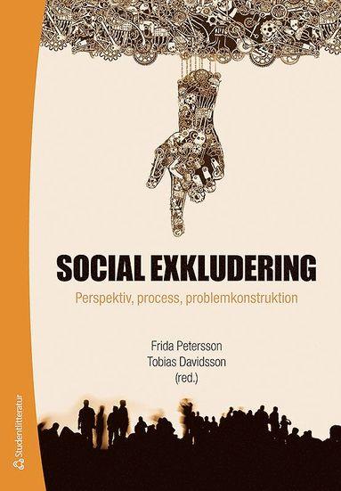 bokomslag Social exkludering : perspektiv, process och problemkonstruktion