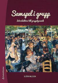 bokomslag Samspel i grupp : introduktion till gruppdynamik