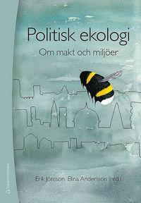 bokomslag Politisk ekologi - Om  makt och miljöer
