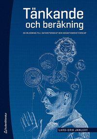 bokomslag Tänkande och beräkning : en inledning till datavetenskap och kognitionsvetenskap