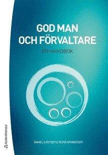 bokomslag God man och förvaltare - En handbok